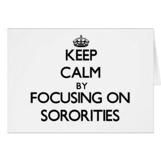 Keep Calm by focusing on Sororities Greeting Card