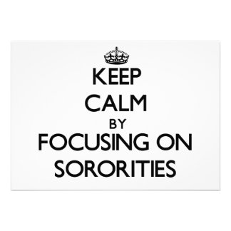 Keep Calm by focusing on Sororities Custom Invitation