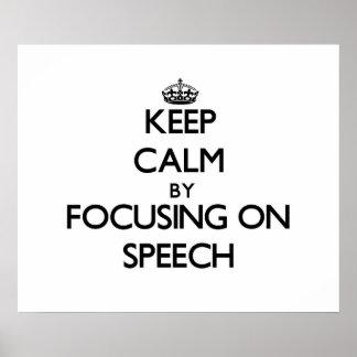 Keep Calm by focusing on Speech Poster