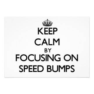 Keep Calm by focusing on Speed Bumps Announcement