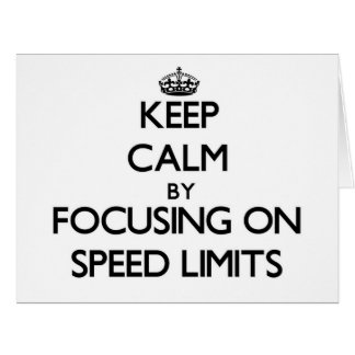 Keep Calm by focusing on Speed Limits Big Greeting Card