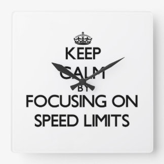 Keep Calm by focusing on Speed Limits Wallclocks