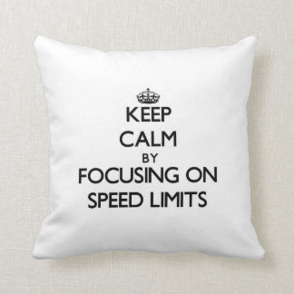 Keep Calm by focusing on Speed Limits Throw Pillow