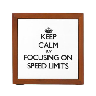 Keep Calm by focusing on Speed Limits Pencil Holder