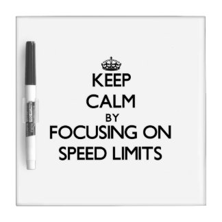 Keep Calm by focusing on Speed Limits Dry Erase Boards
