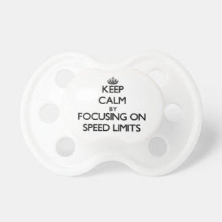 Keep Calm by focusing on Speed Limits Baby Pacifiers