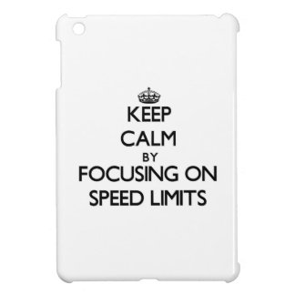 Keep Calm by focusing on Speed Limits iPad Mini Cover