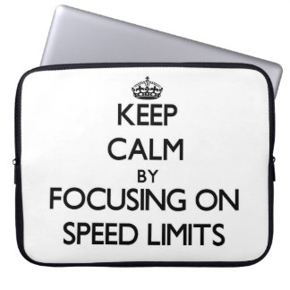 Keep Calm by focusing on Speed Limits Laptop Computer Sleeve