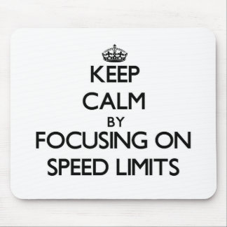 Keep Calm by focusing on Speed Limits Mousepads