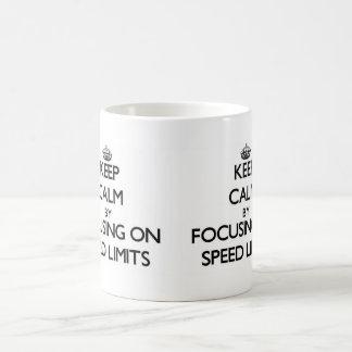 Keep Calm by focusing on Speed Limits Coffee Mug