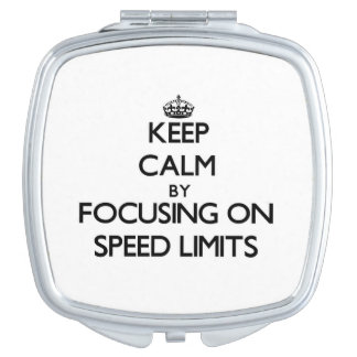 Keep Calm by focusing on Speed Limits Compact Mirror