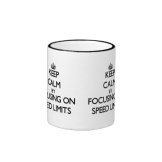 Keep Calm by focusing on Speed Limits Ringer Mug