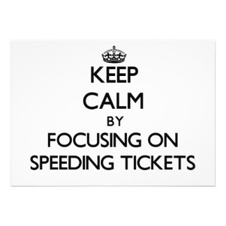 Keep Calm by focusing on Speeding Tickets Personalized Announcements