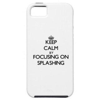 Keep Calm by focusing on Splashing iPhone 5 Case