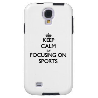 Keep Calm by focusing on Sports Galaxy S4 Case