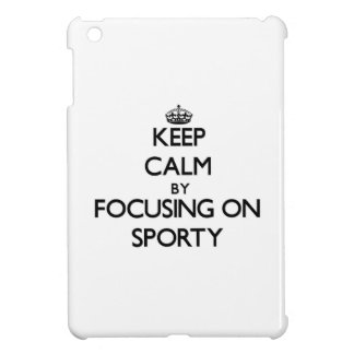 Keep Calm by focusing on Sporty Cover For The iPad Mini