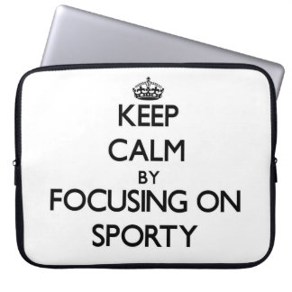Keep Calm by focusing on Sporty Laptop Sleeve