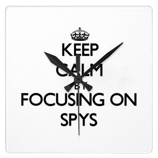 Keep Calm by focusing on Spys Clock