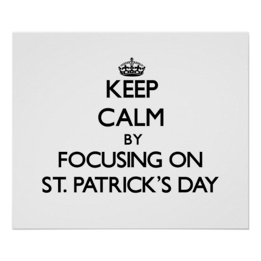 Keep Calm by focusing on St. Patrick'S Day Poster