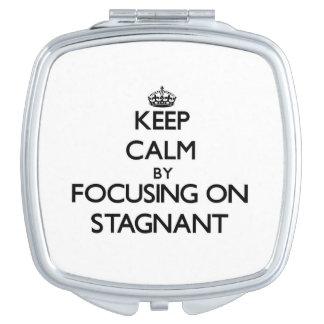 Keep Calm by focusing on Stagnant Vanity Mirrors