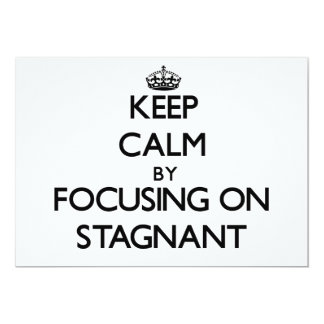Keep Calm by focusing on Stagnant Personalized Invitation
