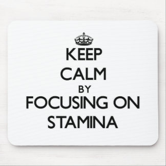 Keep Calm by focusing on Stamina Mouse Pads