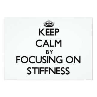 Keep Calm by focusing on Stiffness 5x7 Paper Invitation Card