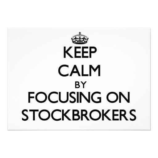 Keep Calm by focusing on Stockbrokers Announcement