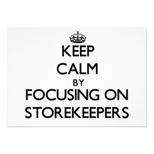 Keep Calm by focusing on Storekeepers Custom Announcement