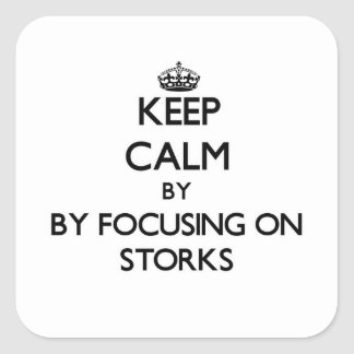 Keep calm by focusing on Storks Stickers
