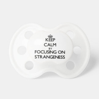 Keep Calm by focusing on Strangeness Baby Pacifier