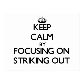 Keep Calm by focusing on Striking Out Postcard