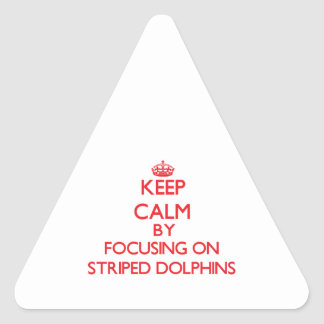 Keep calm by focusing on Striped Dolphins Triangle Sticker