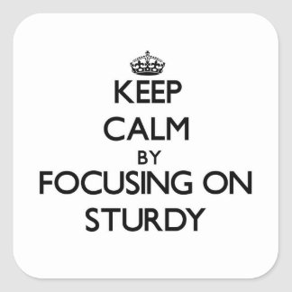 Keep Calm by focusing on Sturdy Square Sticker