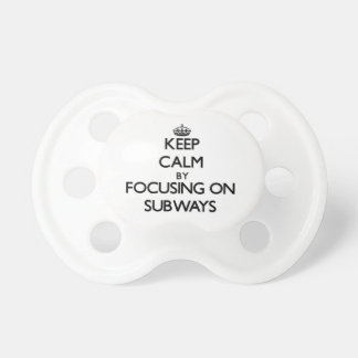 Keep Calm by focusing on Subways Baby Pacifiers