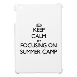 Keep Calm by focusing on Summer Camp iPad Mini Cover