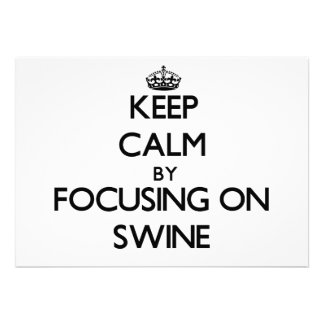 Keep Calm by focusing on Swine Personalized Invitation