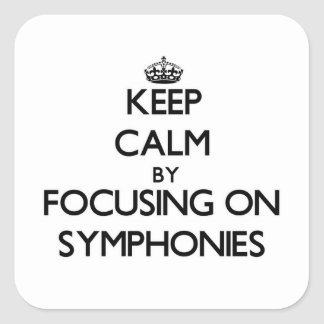 Keep Calm by focusing on Symphonies Sticker