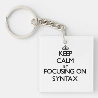 Keep Calm by focusing on Syntax Single-Sided Square Acrylic Key Ring