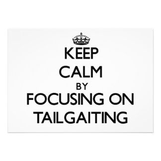 Keep Calm by focusing on Tailgaiting Custom Invites