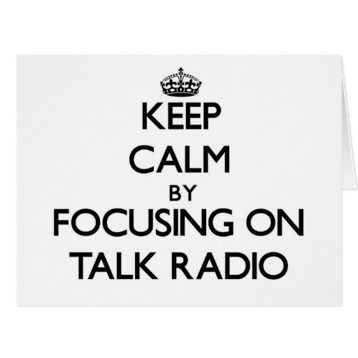 Keep Calm by focusing on Talk Radio Greeting Card