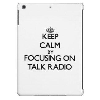 Keep Calm by focusing on Talk Radio Case For iPad Air