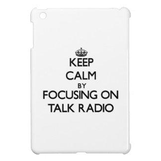 Keep Calm by focusing on Talk Radio iPad Mini Cover