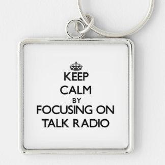 Keep Calm by focusing on Talk Radio Keychain
