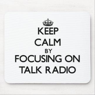Keep Calm by focusing on Talk Radio Mousepad