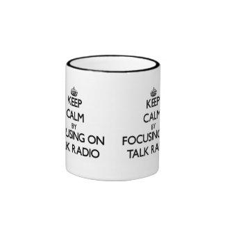 Keep Calm by focusing on Talk Radio Mug