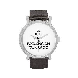 Keep Calm by focusing on Talk Radio Wrist Watch