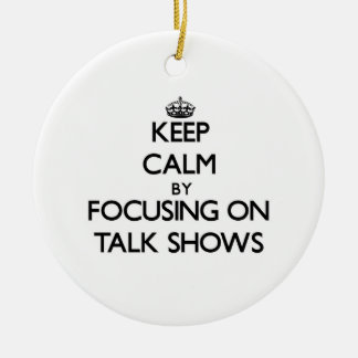 Keep Calm by focusing on Talk Shows Christmas Tree Ornaments