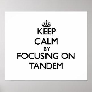 Keep Calm by focusing on Tandem Print
