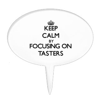 Keep Calm by focusing on Tasters Cake Topper